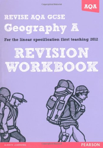 REVISE AQA: GCSE Geography Specification A Revision Workbook (REVISE AQA GCSE Geography08)