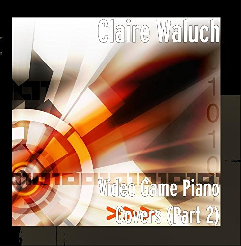 Video Game Piano Covers, Pt. 2