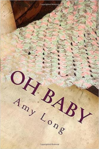 Oh Baby Modern Crochet Patterns For Todays Baby Amy Long Edward