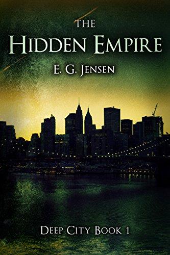 The Hidden Empire: Deep City Book 1