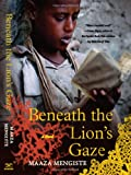 Beneath the Lion's Gaze, Maaza Mengiste, 0393071766