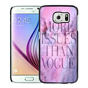 Popular Sale Samsung Galaxy S6,More issues than Vogue Quote Black Unique Custom Samsung Galaxy S6 Phone Case