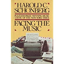 Facing the Music by Harold C. Schonberg (1981-05-01)