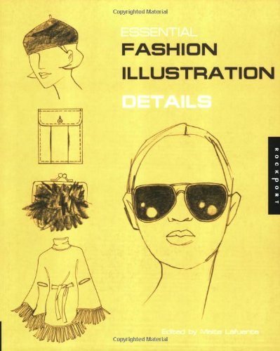 Essential Fashion Illustration: Details (Essential Fashion Illustrations)