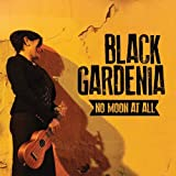 No Moon at All by Black Gardenia