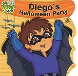 Diego's Halloween Party (Nick Jr. Go Diego Go! (Simon Spotlight Unnumbered))