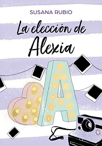 La eleccion de Alexia (Saga Alexi