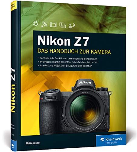 Nikon Z7: Das Handbuch zur Kamera