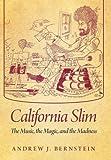 California Slim, Andrew J. Bernstein, 1479770469