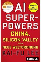 AI-Superpowers: China, Silicon Valley und die neue Weltordnung Hardcover