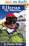 Elbrus, My Waterloo (Seven Summits Qu...