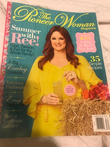 The Pioneer Woman Magazine (Summer 2018) Summer with Ree