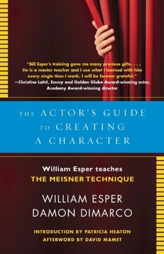 The Actor's Guide to Playing a Character: William Esper Teaches the Meisner Technique by William Esper (2014-06-03)