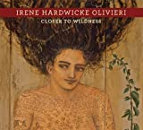 Irene Hardwicke Olivieri: Closer to Wilderness