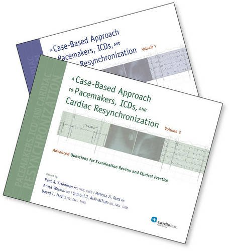 A Case-Based Approach to Pacemakers, ICDs, and Cardiac Resynchronization (2 Vol Set)