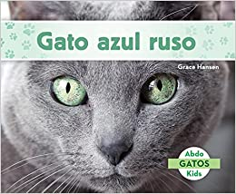 Gato Azul Ruso Russian Blue Cats Spanish Version Gatos/ Cats: Amazon.es: Grace Hansen: Libros