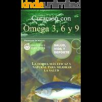 Curación con Omega 3, 6 y 9 (Salud, vida y deporte nº 1)