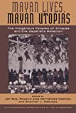 img - for Mayan Lives, Mayan Utopias: The Indigenous Peoples of Chiapas and the Zapatista Rebellion (Latin American Perspectives in the Classroom) book / textbook / text book