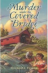 Murder Under the Covered Bridge (A Bucket List Mystery) Paperback