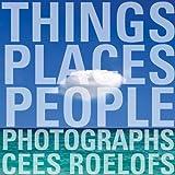 Things - Places - People, Cees Roelofs, 9020992015