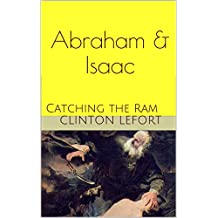Abraham & Isaac: Catching the Ram