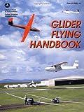 Glider Flying Handbook, Federal Aviation Administration, 1560275243