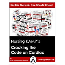 Nursing KAMP Cracking The Code on Cardiac and The NCLEX: Thorough and practical explanation of the code behind cardiac and nursing. A Must have for any ... nursing school (Cracking The Code Cardiac)