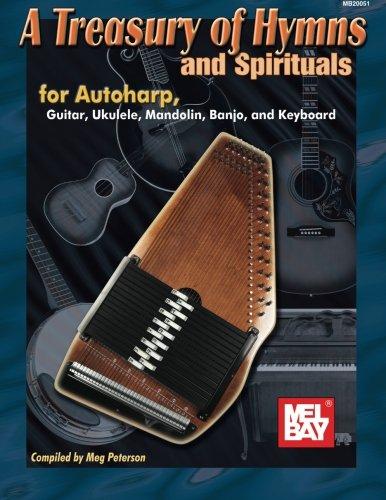 Mel Bay A Treasury of Hymns and Spirituals for Autoharp, Guitar, Ukulele, Mandolin, Banjo, and Keyboard