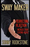 Sway Maker Redirecting Rejection, Sonny Rookstone, 1478337680