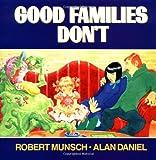 Good Families Don't, Robert Munsch, 0440405653
