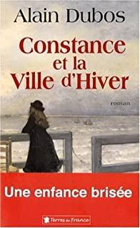 Constance et la ville d'hiver : roman, Dubos, Alain