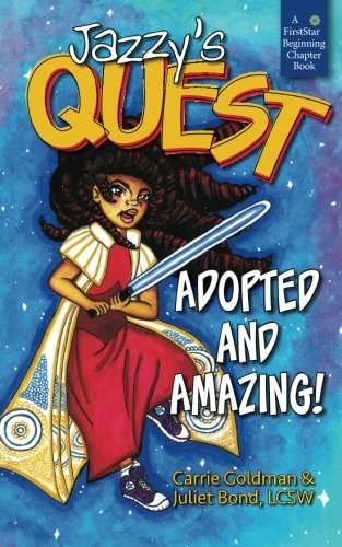 Jazzy's Quest: Adopted and Amazing! by Carrie Goldman (2015-06-07)