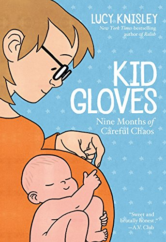 Pdf Graphic Novels Kid Gloves: Nine Months of Careful Chaos