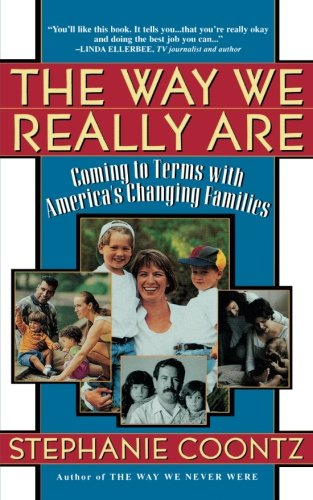 The Way We Really Are: Coming To Terms With America's...