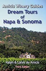 Dream Tours of Napa & Sonoma 2010 (Amicis Winery Guides)