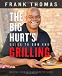 The Big Hurt's Guide to BBQ and Grill...