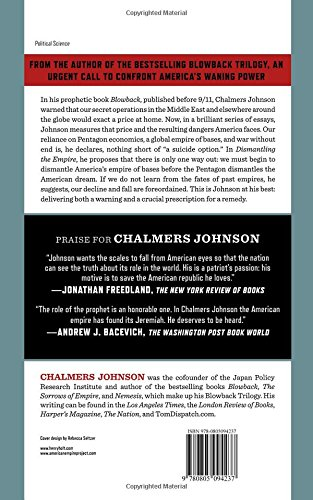 Dismantling the empire americas last best hope american empire dismantling the empire americas last best hope american empire project chalmers johnson 9780805094237 amazon books fandeluxe Image collections