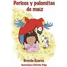 Pericos y palomitas de maíz (Spanish Edition)