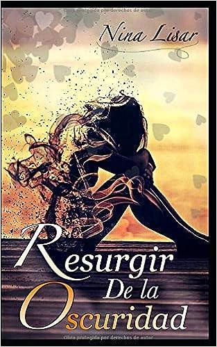 RESURGIR DE LA OSCURIDAD: Amazon.es: Lisar, Nina: Libros