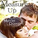 Measuring Up Audiobook by Nyrae Dawn Narrated by Emily Pike Stewart
