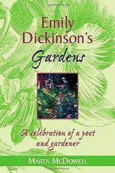 Emily Dickinson's Gardens: A Celebration Of A Poet And A Gardener