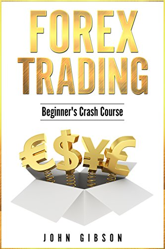 Forex Trading: Forex Trading for Beginners. A Guide to the Best Forex Trading Strategies (Best Forex Training Course)