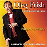Oleg Frish and the Patrick Williams Big Band / Bring Me Sunshine by Oleg Frish