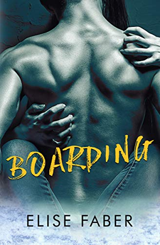 Boarding (Gold Hockey Book 3) by [Faber, Elise]