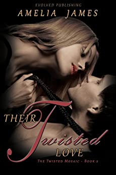Their Twisted Love (The Twisted Mosaic Book 2) by [James, Amelia]