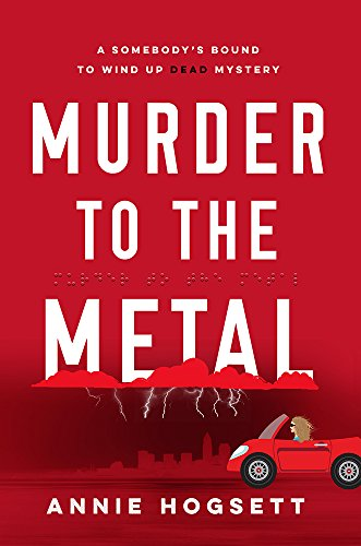 Murder to the Metal (Somebody's Bound to Wind Up Dead Mysteries Book 2)