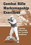 Combat Rifle Marksmanship Exercises, Andy Stanford, 1581604793