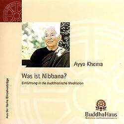 Was ist Nibbana? Einführung in die buddhistische Meditation
