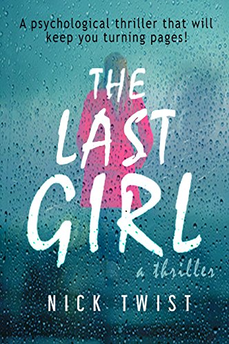 The Last Girl: A gripping psychological thriller with a killer twist cover