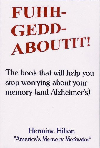 New Title FUHHGEDDABOUTIT! The book that will help you stop worrying about your memory - and Alzheimer's (Your Losing Glasses)